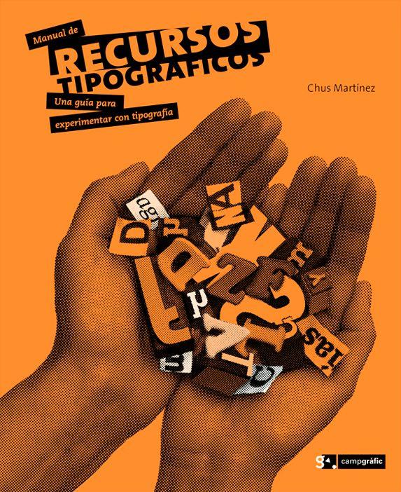 Portada del libro Manual de Recursos Tipográficos. Dos manos sujetando tipos de letras sobre fondo naranja.